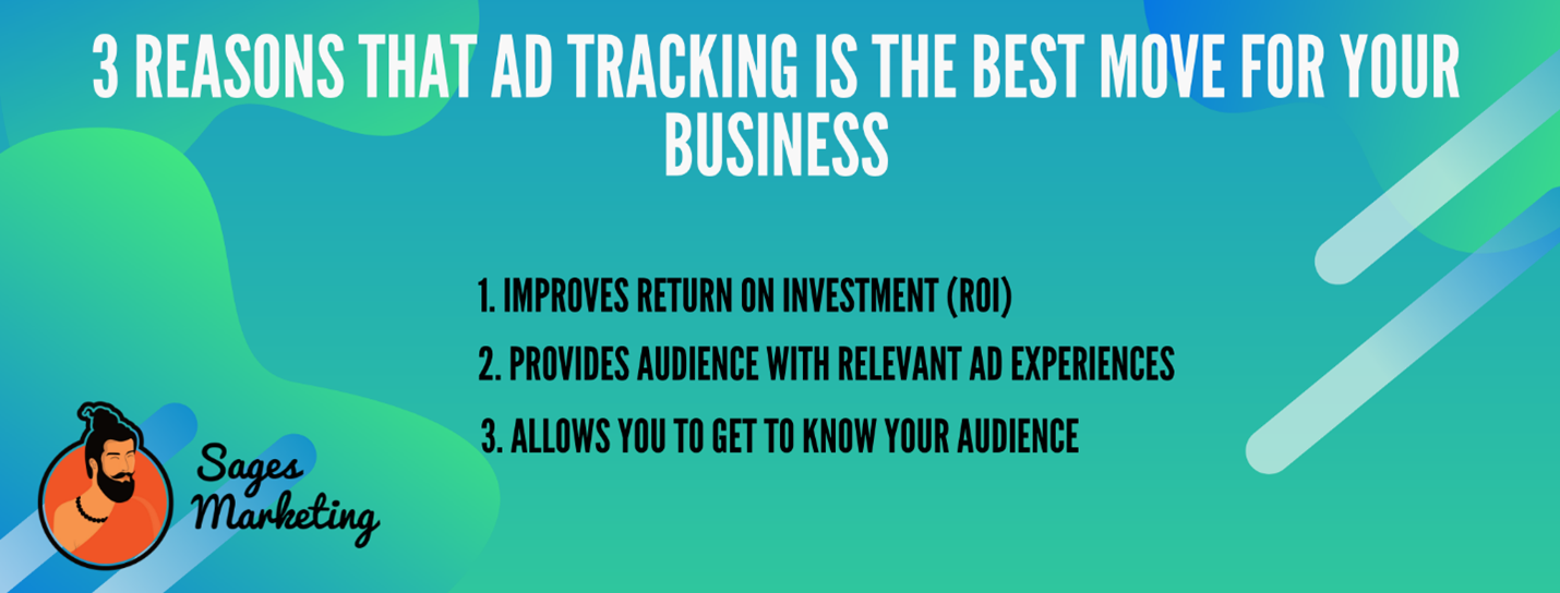 3 Reasons that Ad Tracking is the Best Move for Your Business