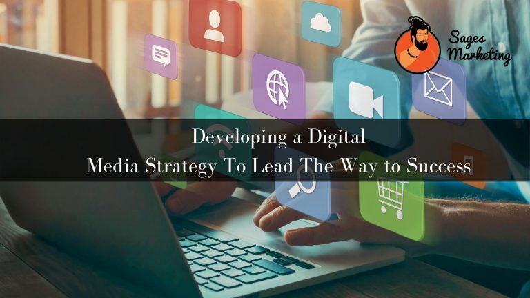 Developing a Digital Media Strategy To Lead The Way to Success