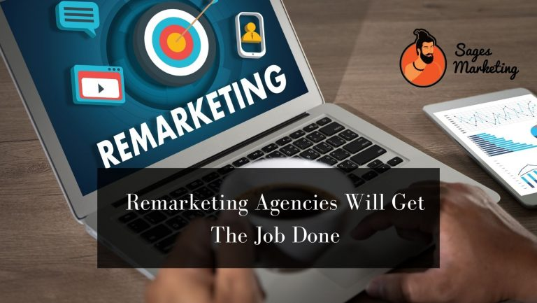 Remarketing Agencies Will Get The Job Done