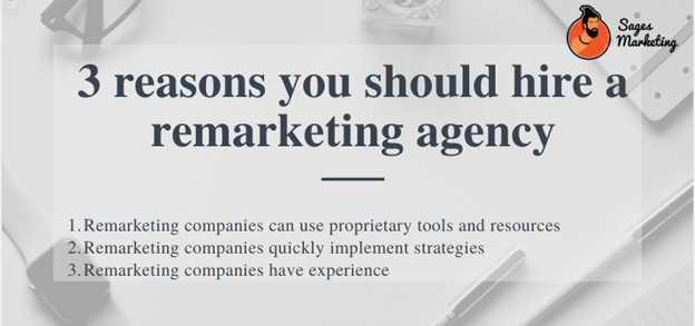 Three reasons that show why you need to hire remarketing agencies