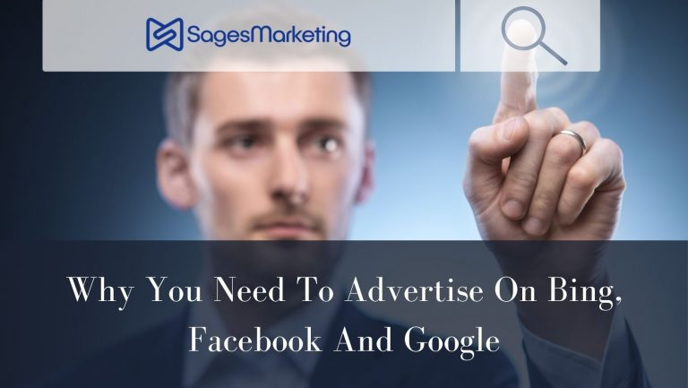 Why You Need To Advertise On Bing, Facebook, And Google